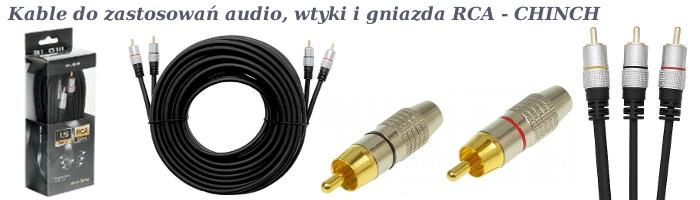 Kable połaczeniowe RCA - CHINCH, wtyki i gniazda